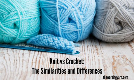 Knitting vs Crochet: The Similarities and Differences